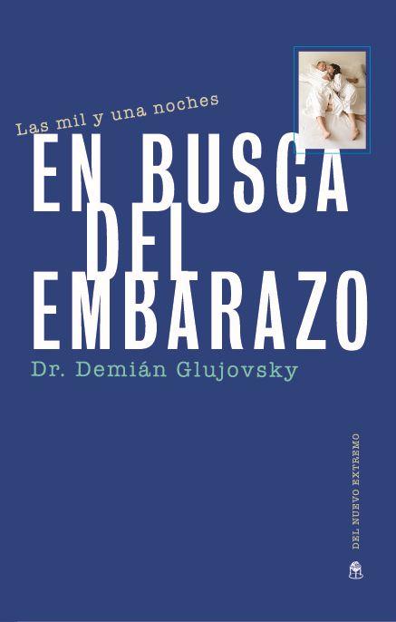 https://espanol.fertilityargentina.com/wp-content/uploads/2017/01/las-mil-y-una-noches-en-busca-del-embarazo-demian-glujovsky.jpg